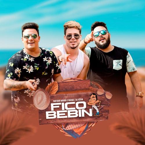 Fico Bebin (feat. Dj Kevin) de Gustavo Moura e Rafael