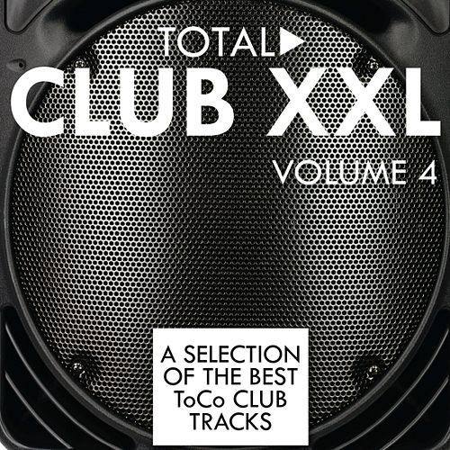 Total Club XXL, Vol. 4 by Various Artists