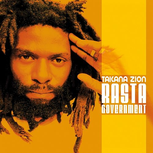 Rasta Government by Takana Zion