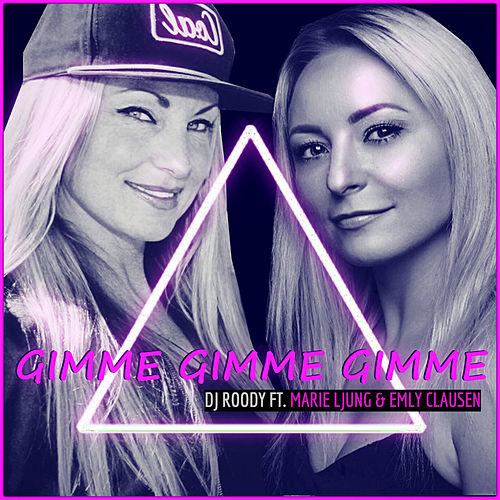 Gimme Gimme Gimme (Radio Edit) de DJ Roody
