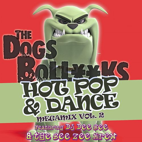 The Dogs BollXXks Hot Pop & Dance Megamix Vol. 2 de DJ Dee Bee
