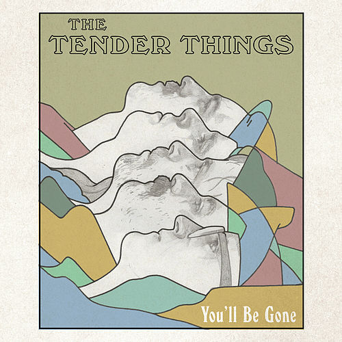 You'll Be Gone von The Tender Things