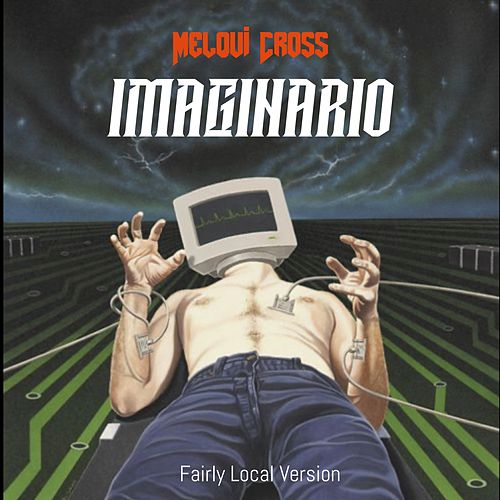 Imaginario (Fairly Local Version) by Melqui Cross