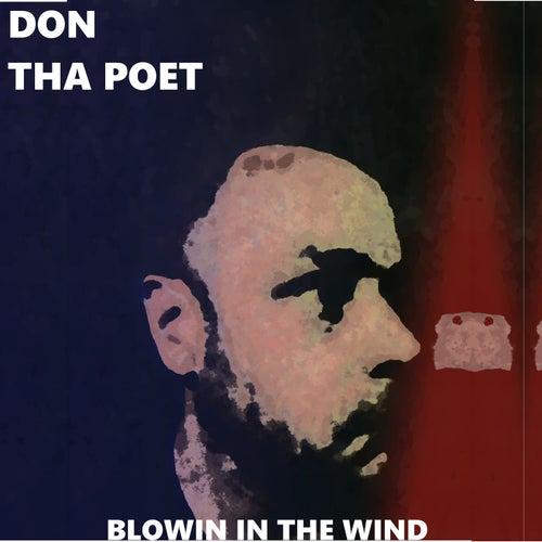 Blowin in the Wind de Don Tha Poet