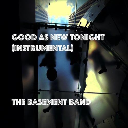 Good As New Tonight (Instrumental) de Basement Band