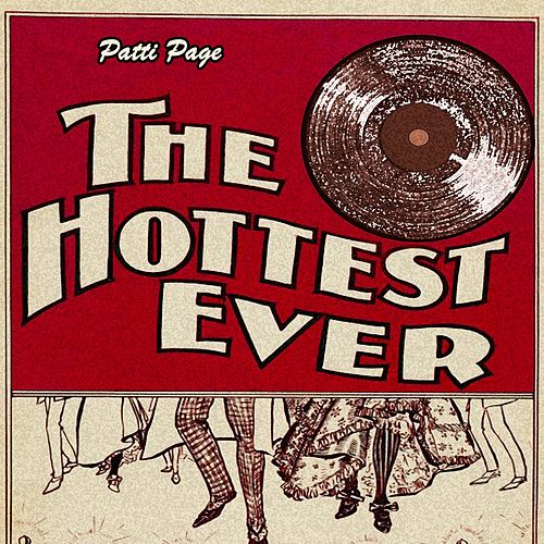 The Hottest Ever by Patti Page