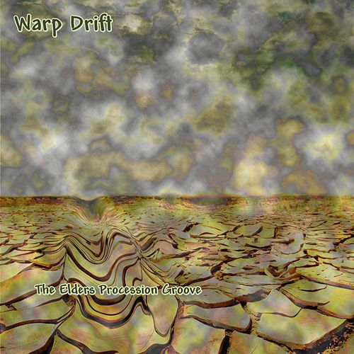 The Elders Procession Groove by Warp Drift