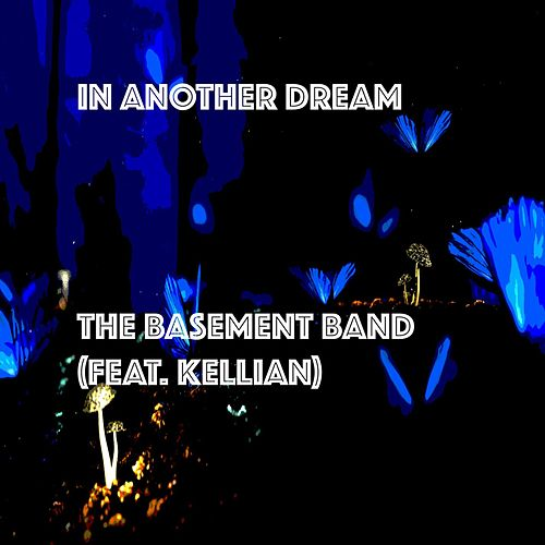 In Another Dream (feat. Kellian) de Basement Band