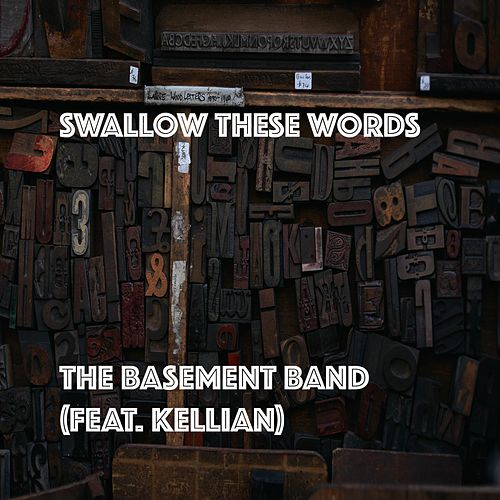 Swallow These Words (feat. Kellian) de Basement Band