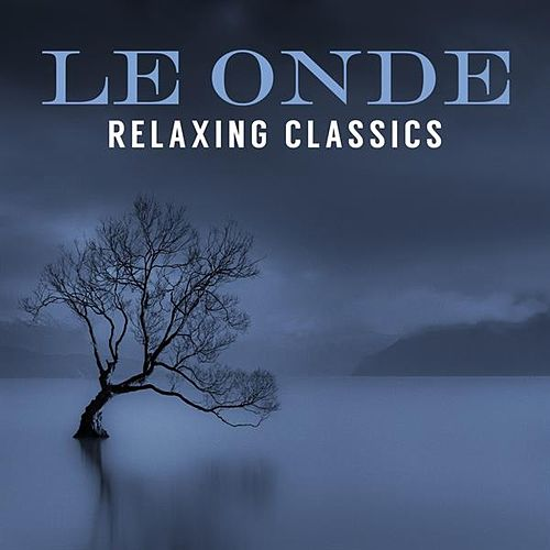 Le Onde: Relaxing Classics de Various Artists