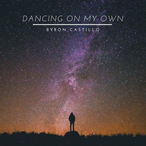 Dancing On My Own de Byron Castillo
