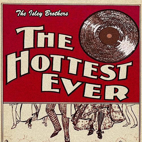 The Hottest Ever de The Isley Brothers
