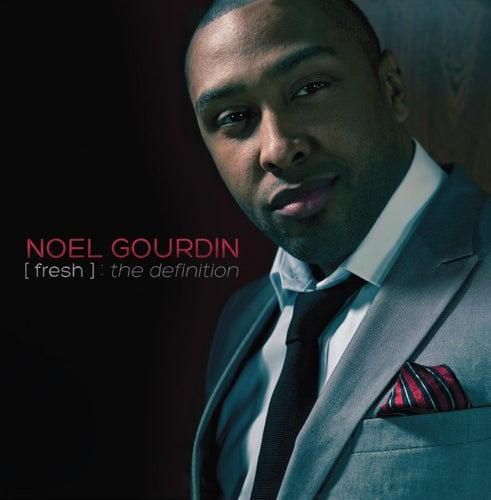 Fresh: The Definition de Noel Gourdin