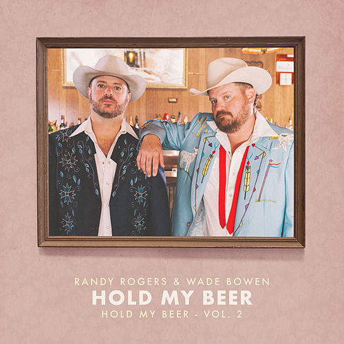 Hold My Beer by The Randy Rogers Band