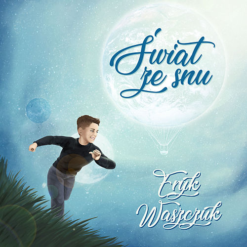 Świat ze snu de Eryk Waszczuk