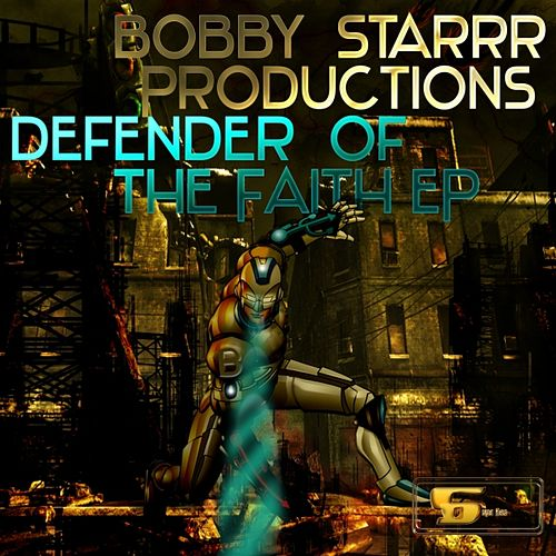 Defender of the Faith - EP by Bobby Starrr