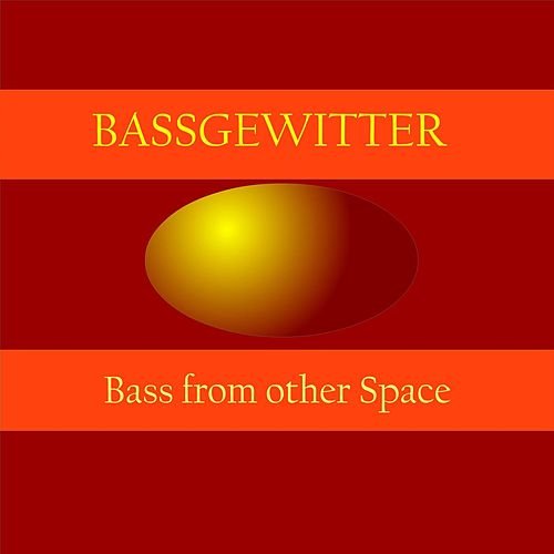 Bass from other Space von Bassgewitter