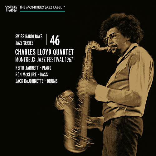 Swiss Radio Days Jazz Series Vol. 46: Charles Lloyd Quartet, Live at Montreux Jazz Festival 1967 by Charles Lloyd