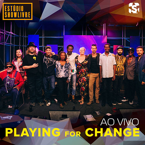 Playing for Change No Estúdio Showlivre (Ao Vivo) by Playing For Change