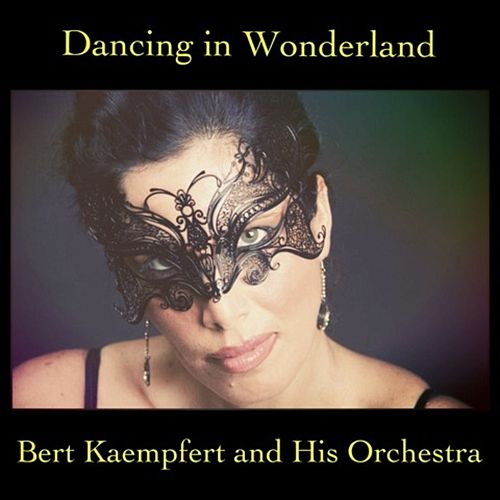 Dancing in Wonderland de Bert Kaempfert