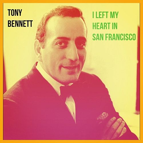 I Left My Heart in San Francisco de Tony Bennett
