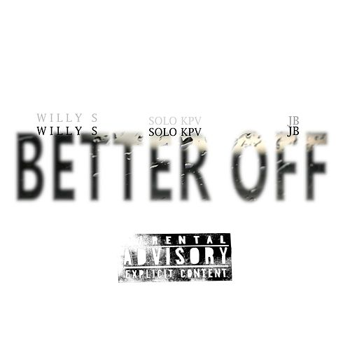 Better Off by Willy S