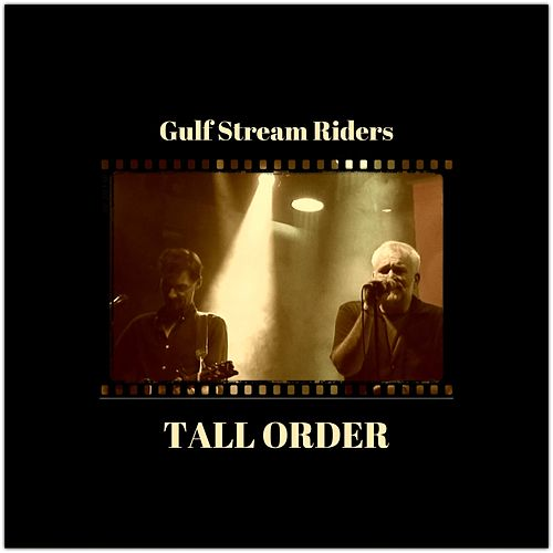 Tall Order by Gulf Stream Riders