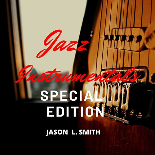 Jazz Instrumentals (Special Edition) de Jason L. Smith