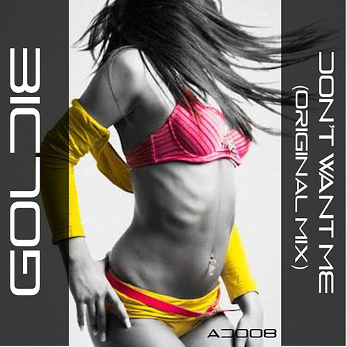 Dont Want Me by Goldie