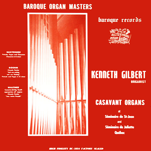 Baroque Organ Masters de Kenneth Gilbert