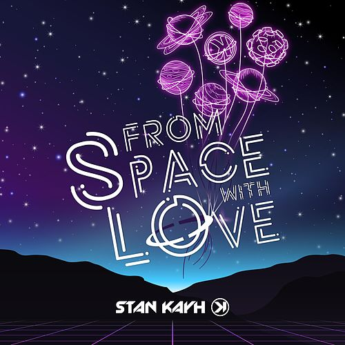 From Space With Love by Stan Kayh