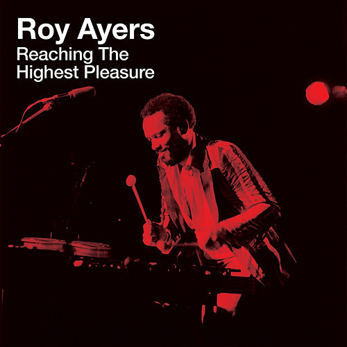 Reaching the Highest Pleasure by Roy Ayers