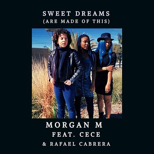 Sweet Dreams (Are Made of This) [feat. Cece & Rafael Cabrera] de Morgan M