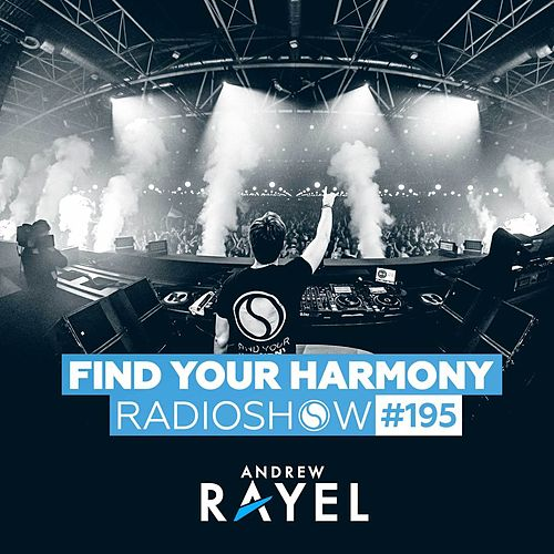 Find Your Harmony Radioshow #195 by Andrew Rayel