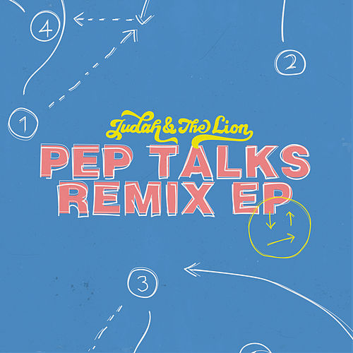 Pep Talks (Remix EP) von Judah & the Lion