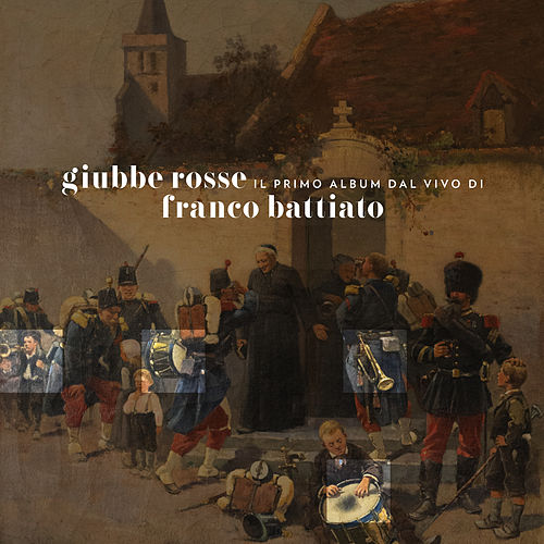 Giubbe Rosse (30th Anniversary Remastered Edition) di Franco Battiato