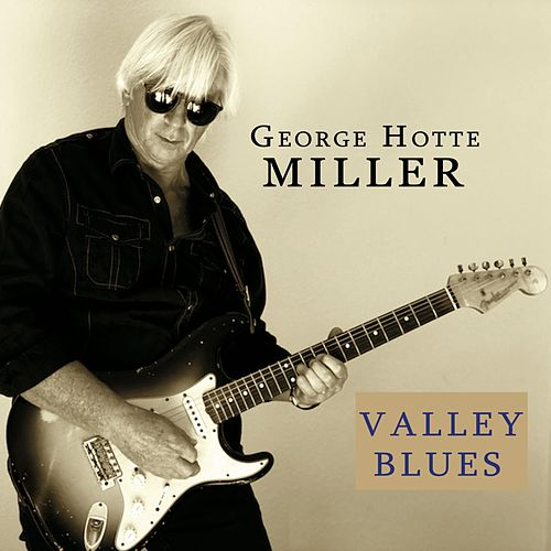 Valley Blues by George Hotte Miller
