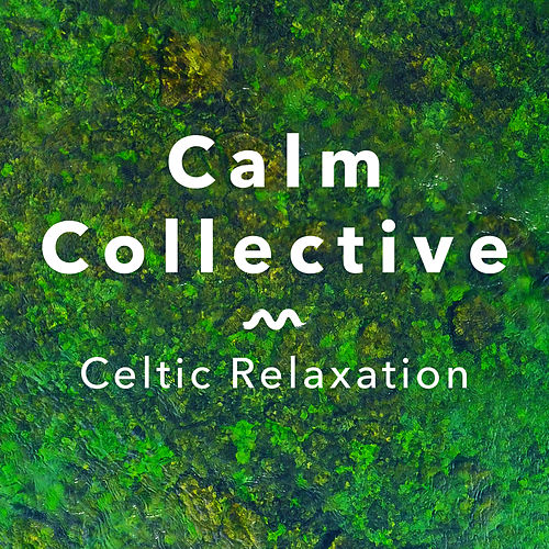 Celtic Relaxation de The Calm Collective
