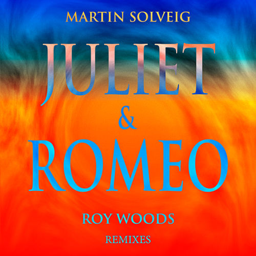 Juliet & Romeo (Remixes) by Martin Solveig