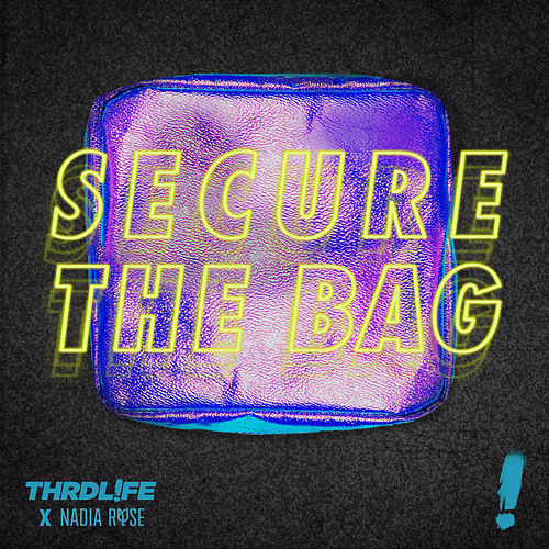 Secure The Bag by Thrdl!Fe