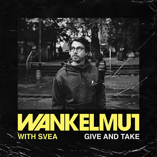 Give & Take van Wankelmut