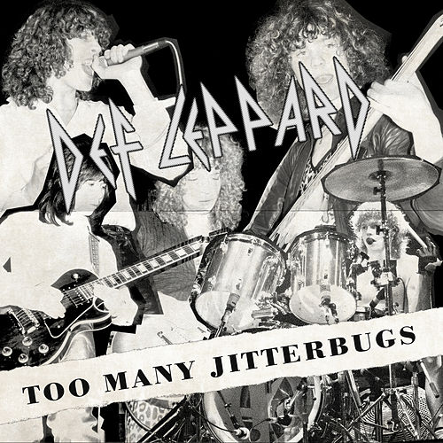 Too Many Jitterbugs - B-Sides and Rarities de Def Leppard
