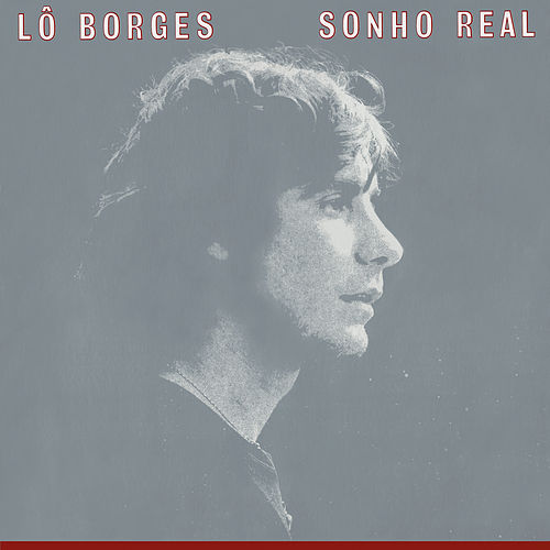 Sonho Real by Lô Borges