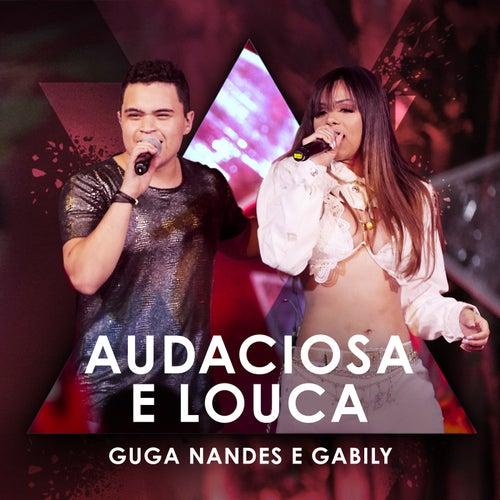 Audaciosa E Louca (Ao Vivo) by Guga Nandes