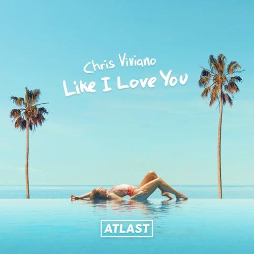 Like I Love You de Chris Viviano