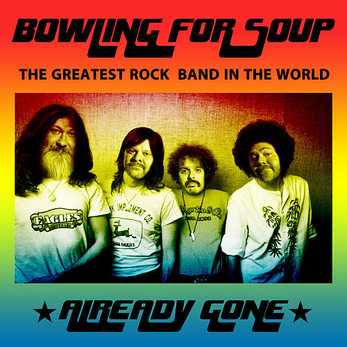 Already Gone by Bowling For Soup
