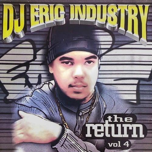 Dj Eric Industry The Return, Vol. 4 von DJ Eric