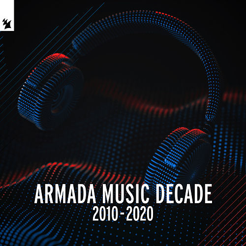 Armada Music - Decade (2010 - 2020) de Various Artists
