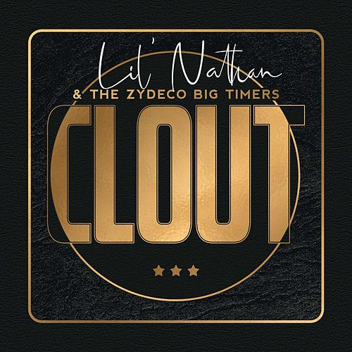 Clout de Lil Nathan And The Zydeco Big Timers