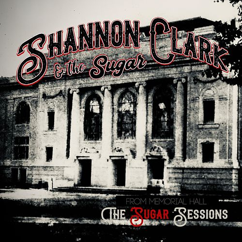From Memorial Hall (The Sugar Sessions) de Shannon Clark